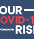 Your COVID-19 Risk Tool