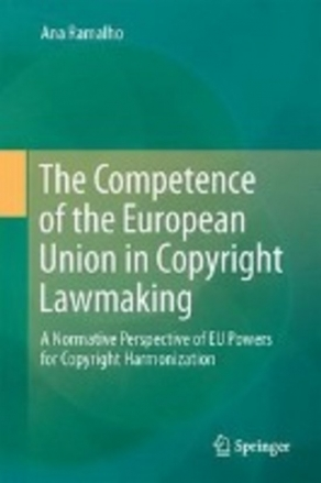 The Competence of the European Union in Copyright Lawmaking book